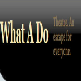 What A Do Theatre