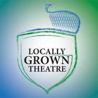 Locally Grown Theatre