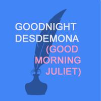 Beginner's Quiz for Goodnight Desdemona (Good Morning Juliet)