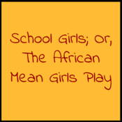 Beginner's Quiz for School Girls; Or, The African Mean Girls Play