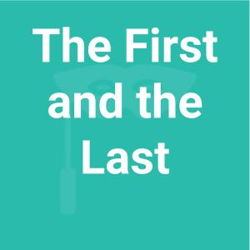 The First and the Last