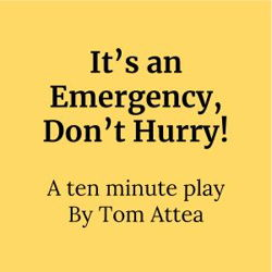 It's an Emergency, Don't Hurry!