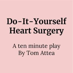 Do-It-Yourself Heart Surgery