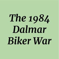 The 1984 Dalmar Biker War