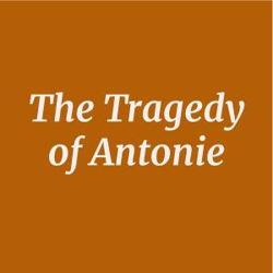 The Tragedy of Antonie