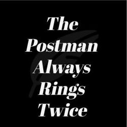 The Postman Always Rings Twice