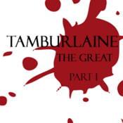 Tamburlaine The Great Part I