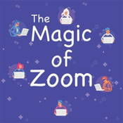 The Magic of Zoom