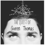The Quest of Queen Thomas