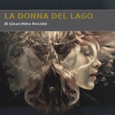 Donna del lago, La (The Lady of the Lake)