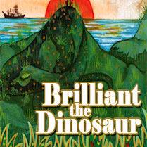 Brilliant the Dinosaur