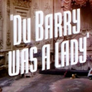 DuBarry Was a Lady