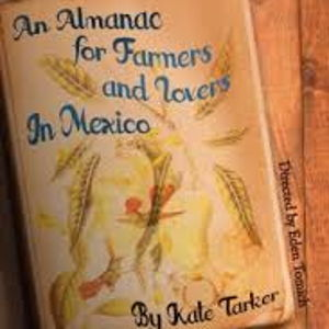An Almanac for Farmers and Lovers in Mexico