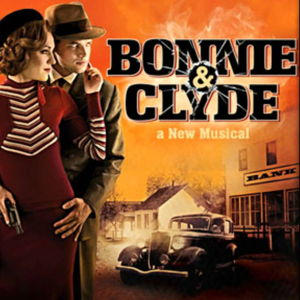 Bonnie & Clyde (Musical) Plot & Characters | StageAgent