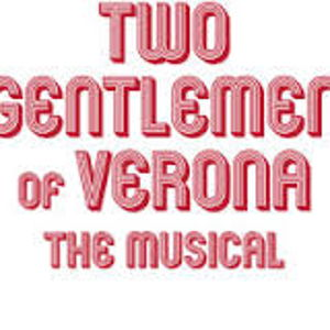 Two Gentlemen of Verona: The Musical