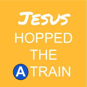 Jesus Hopped the A Train