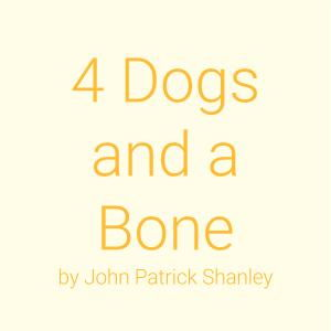 4 Dogs and a Bone