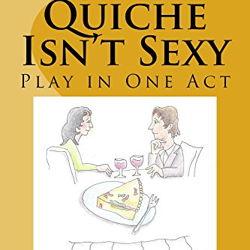 Quiche Isn't Sexy