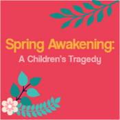Spring Awakening: A Children's Tragedy